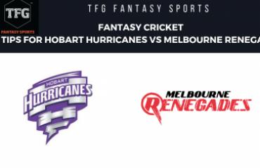 TFG Fantasy Sports: Fantasy Cricket tips in Hind for Hobart Hurricanes vs Melbourne Renegades -- BBL08
