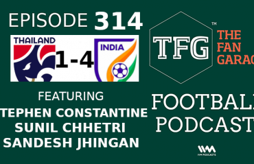 TFG Indian Football Podcast: India dismantle Thailand in Asian Cup, Exclusive reactions from players and staff!