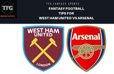 TFG Fantasy Sports: Fantasy Football tips for West Ham United vs Arsenal - Premier League