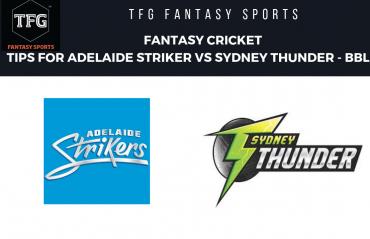 TFG Fantasy Sports: Fantasy Cricket tips for Adelaide Strikers vs Sydney Thunders -- Big Bash
