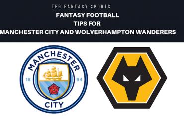 TFG Fantasy Sports: Fantasy football tips for Manchester City vs Wolverhamton Wanderers - Premier League