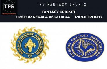 TFG Fantasy Sports: Fantasy Cricket tips for Gujarat vs Kerala - Ranji Trophy