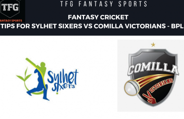TFG Fantasy Sports: Fantasy Cricket tips for Sylhet Sixers v Comilla Victorians