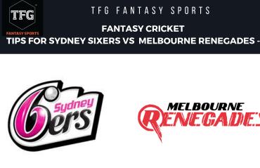 TFG Fantasy Sports: Fantasy Cricket tips for Sydney Sixers vs Melbourne Renegades --- BBL-08