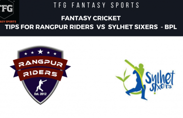 TFG Fantasy Sports: Fantasy Cricket tips for Rangpur Riders v Sylhet Sixers BPL