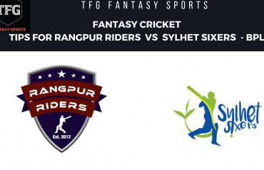 TFG Fantasy Sports: Fantasy Cricket tips for Rangpur Riders v Sylhet Sixers