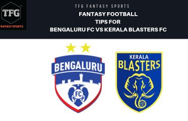 TFG Fantasy Sports: Fantasy  Football tips for Bengaluru FC vs Kerala Blasters FC - ISL