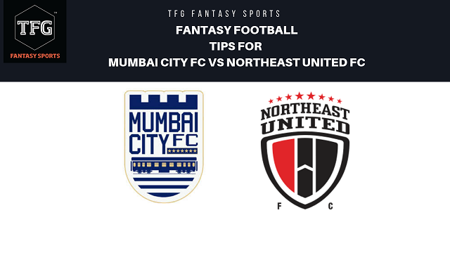 TFG Fantasy Sports: Fantasy Football Tips For Mumbai City Vs NorthEast United FC ISL