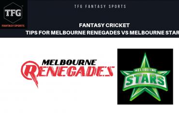TFG Fantasy Sports: Fantasy Cricket tips for Melbourne Renegades vs Melbourne Stars -- BBL Finals