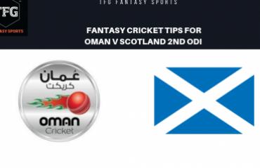 TFG Fantasy Sports: Fantasy Cricket tips in Hindi for Oman v Scotland 2nd ODI
