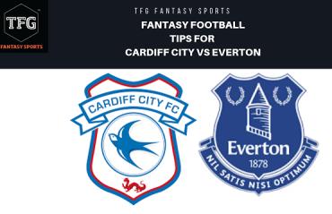 TFG Fantasy Sports: Fantasy Football tips for Cardiff City vs Everton - Premier League