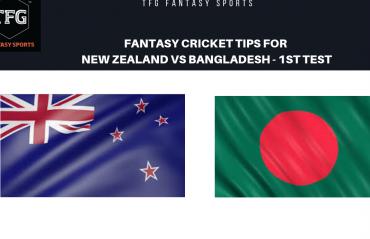 TFG Fantasy Sports: Fantasy Cricket tips for New Zealand v Bangladesh 1ST TEST
