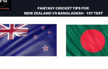 TFG Fantasy Sports: Fantasy Cricket tips in Hindi for New Zealand v Bangladesh 1ST TEST