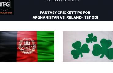 TFG Fantasy Sports: Fantasy Cricket tips for Afghanistan v Ireland 1st ODI