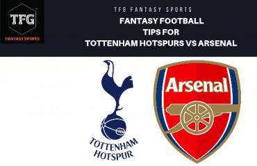 TFG Fantasy Sports: Fantasy Football tips for Tottenham Hotspurs vs Arsenal - Premier League
