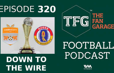 TFG Indian Football Podcast -- I-League : East Bengal, Chennai City in split screen battle