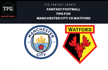 TFG Fantasy Sports: Fantasy Football tips for Manchester City vs Watford - Premier League
