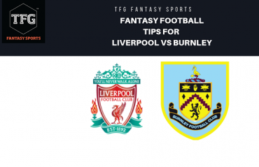 TFG Fantasy Sports: Fantasy Football tips for Liverpool vs Burnley - Premier League