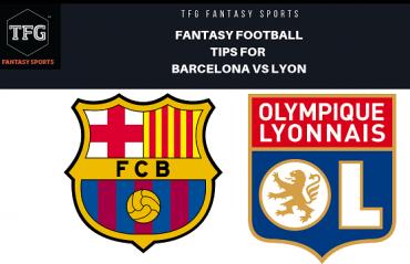 TFG Fantasy Sports: Fantasy Football tips for Barcelona vs Lyon - UEFA Champions League