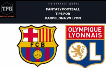 TFG Fantasy Sports: Fantasy Football tips in Hindi for Barcelona vs Lyon - UEFA Champions League