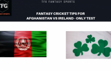 TFG Fantasy Sports: Fantasy Cricket tips in Hindi for Afghanistan v Ireland only Test