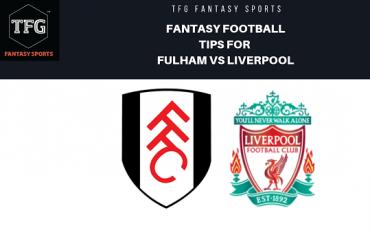 TFG Fantasy Sports: Fantasy Football tips for Fulham vs Liverpool - Premier League