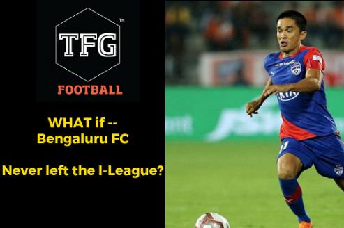 Rewind -- WHAT IF - Bengaluru FC never left the I-League