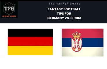 TFG Fantasy Sports: Fantasy Football tips for Germany vs Serbia - International friendly