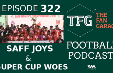 TFG Indian Football Podcast Episode 322 -- SAFF Joys and Super Cup Woes