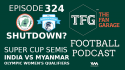 TFG Indian Football Podcast- Neroca, Minerva Punjab shutdown? + India vs Myanmar Preview
