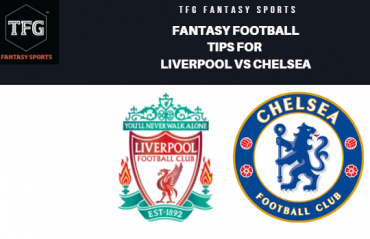 TFG Fantasy Sports: Fantasy Football tips for Liverpool vs Chelsea - Premier League