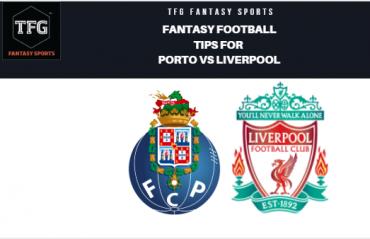 TFG Fantasy Sports: Fantasy Football tips for Porto vs Liverpool -- UEFA Champions League