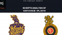 TFG Fantasy Sports: Stats, Facts & Team for Kolkata Knight Riders v Royal Challengers Bangalore