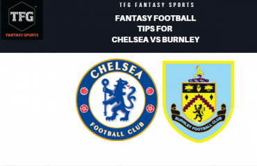 TFG Fantasy Sports: Fantasy Football tips for Chelsea vs Burnley -- Premier League