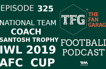TFG Indian Football Podcast Episode 325 -- National Team Coach, Santosh Trophy, IWL, AFC Cup