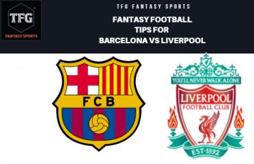 TFG Fantasy Sports: Fantasy  Football tips for Barcelona vs Liverpool -- UEFA Champions League