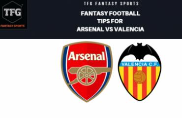 TFG Fantasy Sports: Fantasy Football tips in Hindi for Arsenal vs Valencia -- UEFA Europa League