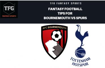 TFG Fantasy Sports: Fantasy Football tips for Bournemouth vs Spurs -- Premier League