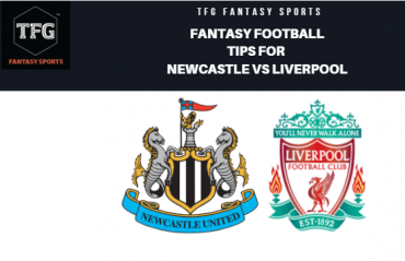 TFG Fantasy Sports: Fantasy Football tips for Newcastle vs Liverpool -- Premier League
