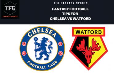 TFG Fantasy Sports: Fantasy Football tips for Chelsea vs Watford -- Premier League