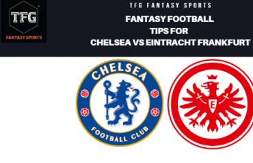 TFG Fantasy Sports: Fantasy Football tips for Chelsea vs Eintracht Frankfurt -- Europa League