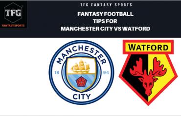 TFG Fantasy Sports: Fantasy Football tips for Manchester City vs Watford -- FA Cup Final