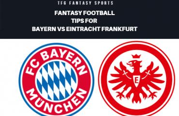 TFG Fantasy Sports: Fantasy Football tips for Bayern vs Eintracht Frankfurt - Bundesliga