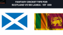 TFG Fantasy Sports: Stats, Facts & Team in Hindi for Scotland v Sri Lanka ODI