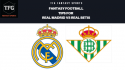 TFG Fantasy Sports: Fantasy Football tips for Real Madrid vs Real Betis -- La Liga