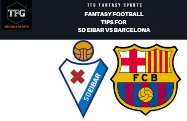 TFG Fantasy Sports: Fantasy Football tips for Eibar vs Barcelona -- La Liga