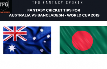 TFG Fantasy Sports: Stats, Facts & Team for Australia v Bangladesh - CWC 2019