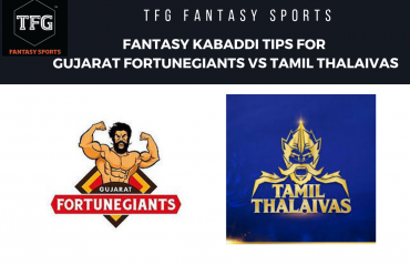 TFG Fantasy Sports: Dream11 Fantasy Kabaddi tips for Gujarat Fortunegiants vs Tamil Thalaivas -- PKL 2019