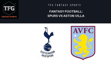 TFG Fantasy Sports: Fantasy Football tips for Spurs vs Aston Villa - Premier League