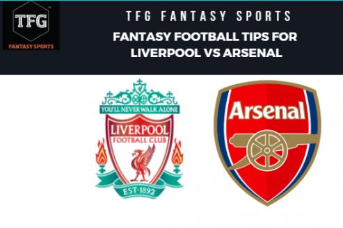 TFG Fantasy Sports: Fantasy Football tips for Liverpool vs Arsenal -- Premier League